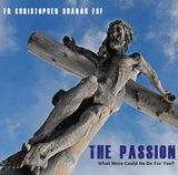 The Passion: What More Could He Do For You? - Fr Christopher Sharah FSF - Guardians (CD)