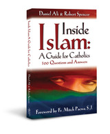 Inside Islam: A Guide for Catholics - Daniel Ali & Robert Spencer - Ascension Press (Paperback)