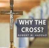 Why The Cross - Robert. M. Haddad - Guardians (CD)