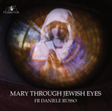 Mary Through Jewish Eyes - Fr Daniele Russo - Guardians (MP3)