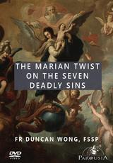 The Marian Twist on the Seven Deadly Sins - Fr Duncan Wong, FSSP - Guardians (DVD)