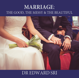 Marriage: The Good, The Messy, The Beautiful - Dr Edward Sri (MP3)
