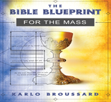 The Bible Blueprint for the Mass - Karlo Broussard - Catholic Answers (2 CD Set)