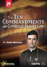 The Ten Commandments of Catholic Family Life - Fr. Wade Menezes - EWTN (2 DVD Set)