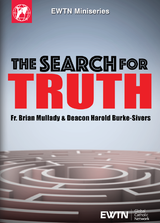 The Search for Truth - Fr. Brian Mullady and Deacon Harold Burke Sivers - EWTN (2 DVD Set)