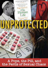 Unprotected: A Pope, the Pill & the Perils of Sexual Chaos - Ignatius Press (DVD)