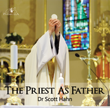 The Priest as Father - Dr Scott Hahn - St Joseph Communications (CD)