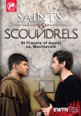 Saints vs Scoundrels: St Francis of Assisi vs Machiavelli - EWTN (DVD)