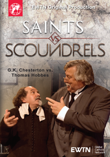 Saints vs Scoundrels: G.K Chesterton vs Thomas Hobbes - EWTN (DVD)