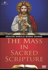 The Mass in Sacred Scripture Video Program- Deacon Harold Burke-Sivers (3 DVD Set + CD+Booklet)