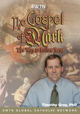 The Gospel of Mark - Dr Timothy Gray - EWTN (4 DVD Set)