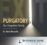 Purgatory: Our Forgotten Family - Dr Mark Miravalle - Lighthouse talks (CD)