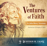The Ventures of Faith - St John Henry Newman - Narrated by Christopher O. Blum - Lighthouse talks (CD)