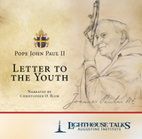 Letter to the Youth - Pope John Paul II - Narrated by Christopher Blum - Lighthouse Talks (CD)