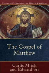 The Gospel of Matthew - Dr Edward Sri and Curtis Mitch (Paperback)