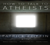 How to Talk to Atheists - Catholic Answers (3 CD Set)