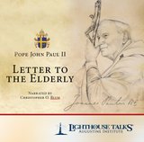 Letter to the Elderly - Pope John Paul II - Narrated by Christopher Blum - Lighthouse Talks (CD)