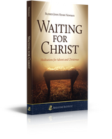 Waiting for Christ: Meditations for Advent and Christmas - St. John Henry Newman - Augustine Institute (Paperback)
