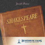 Shakespeare the Catholic - Joseph Pearce - Lighthouse Talks (CD)