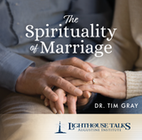 The Spirituality of Marriage - Dr. Tim Gray - Lighthouse Talks (CD)