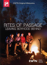 Rites of Passage: Leaving Boyhood Behind - EWTN Original Miniseries (2 DVD Set)