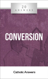 'Conversion' - 20 Answers - Shaun McAfee  - Catholic Answers (Booklet)
