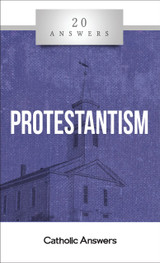 'Protestantism' - 20 Answers - Jimmy Akin - Catholic Answers (Booklet)