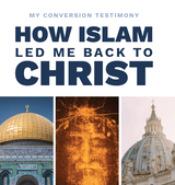 How Islam Led Me Back to Christ - Charbel Raish - Parousia (E-Book)
