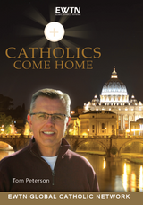 Catholics Come Home: Season One - Tom Peterson - EWTN (4 DVD SET)