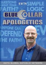 Blue Collar Apologetics - John Martignoni - EWTN (2 DVD SET)