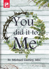 You Did it to Me - Fr. Michael Gaitley, MIC - EWTN (2 DVD SET)