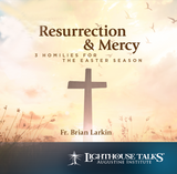 Resurrection & Mercy - Fr Brian Larkin - Lighthouse Talks (CD)