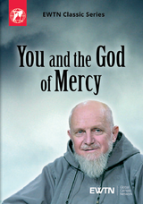 You and the God of Mercy - Fr. Benedict Groeschel - EWTN (4 DVD Set)