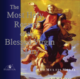 The Most Holy Rosary of the Blessed Virgin Mary - Pro Multis Media (CD)