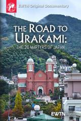 The Road to Urakami: The Twenty-Six Martyrs of Japan - EWTN Original Documentary (DVD)