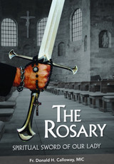 The Rosary: Spiritual Sword of Our Lady - Fr Donald Calloway, MIC - Marian Press (DVD)