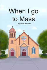 When I Go to Mass - Sarah Hlavacek (Paperback)