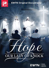 Hope: Our Lady of Knock - EWTN Original Docudrama (DVD)