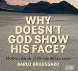 Why God Doesn't Show His Face - Karlo Broussard - Catholic Answers (2 CD Set)