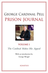 Prison Journal, Volume 1:The Cardinal Makes His Appeal - George Cardinal Pell - Ignatius Press (Paperback)