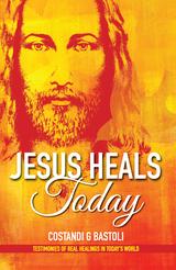 Jesus Heals Today - Costandi G. Bastoli (Paperback)