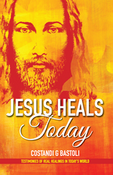 Jesus Heals Today - Costandi G. Bastoli (E-Book)