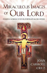 Miraculous Images of Our Lord - Joan Carroll Cruz - TAN Books (Paperback)