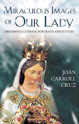 Miraculous Images of Our Lady - Joan Carroll Cruz - TAN Books (Paperback)
