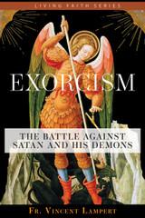 Exorcism: The Battle Against Satan & His Demons - Fr. Vincent P. Lampert - Emmaus Road (Paperback)
