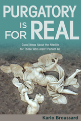 Purgatory is for Real - Karlo Broussard - Catholic Answers Press (Paperback)