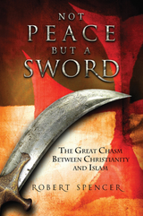 Not Peace, But a Sword - Robert Spencer - Catholic Answers Press (Paperback)