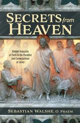 Secrets From Heaven - Fr Sebastian Walshe, O. Praem. - Catholic Answers Press (Paperback)