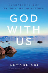 God With Us: Encountering Jesus in the Gospel of Matthew - Dr Edward Sri - Emmaus Road (Paperback)