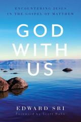 God With Us: Encountering Jesus in the Gospel of Matthew - Dr Edward Sri - Emmaus Road (Paperback)